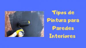 tipos de pintura para paredes interiores